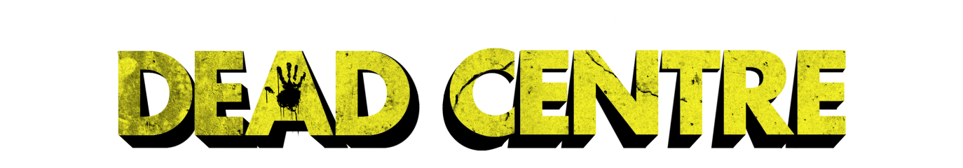 Hide and Shriek: Dead Centre