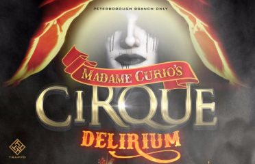 Trapp'd Peterborough: Madame Curio's Cirque Delirium